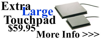 Extra Large Touchpad, $49.95 - More Info